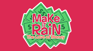 Make it Rain - The Love of Money.png