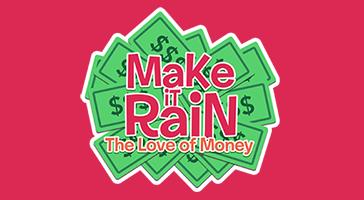 Make it Rain - The Love of Money.png