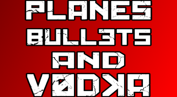 Planes Bullets and Vodka.png